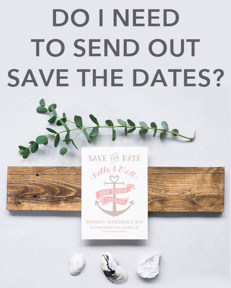 Do I need to mail out save the date cards?